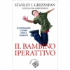 Il bambino iperattivo  Stanley I. Greenspan Jacob Greenspan  Raffaello Cortina Editore