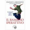 Il bambino iperattivo  Stanley I. Greenspan Jacob Greenspan  Raffaello Cortina Editore