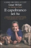 Il capobranco sei tu  Cesar Millan Melissa J. Peltier  Salani Editore