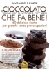 Il cioccolato che fa bene! - Senza l'uso di latticini e zucchero  David Wolfe Shazzie  Macro Edizioni