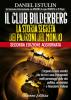 Il Club Bilderberg - La Storia Segreta dei Padroni del Mondo (Copertina rovinata)  Daniel Estulin   Arianna Editrice