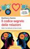Il codice segreto delle relazioni  Gianfranco Damico   Urra Edizioni