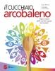 Il cucchiaio arcobaleno  Yari Simone Prete Valerio Costanzia  Sonda Edizioni
