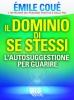 Il Dominio di Se Stessi  Emile Coué   Bis Edizioni