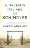 Il Falsario italiano di Schindler  Marco Ansaldo   Rizzoli