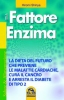 Il Fattore Enzima (ebook)  Hiromi Shinya   Macro Edizioni