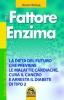 Il Fattore Enzima (ebook)  Hiromi Shinya   Macro Edizioni
