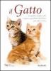 Il Gatto. La guida completa alle esigenze quotidiane del felino più affascinante  Felix Moulder   KeyBook