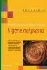 Il gene nel piatto  Mariella Bussolati Sabina Morandi  Tecniche Nuove