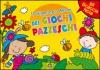 Il Gigantesco Album dei Giochi Pazzeschi - Giallo  Autori Vari   Macro Junior