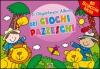 Il Gigantesco Album dei Giochi Pazzeschi - Rosa  Autori Vari   Macro Junior