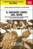 Il grande libro del noni  Lorenzo Postal Pietro Rossini Jennifer Smith Zuccari