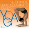 Il Grande Libro Illustrato dello Yoga  Swami Vishnudevananda   Edizioni Mediterranee