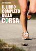 Il Libro Completo della Corsa  Jeff Galloway   Edizioni Mediterranee