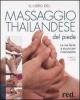 Il libro del massaggio thailandese del piede  Enrico Corsi   Red Edizioni