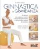 Il libro della Ginnastica in Gravidanza  Miriam Wessels Heike Oellerich  Red Edizioni