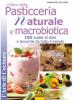 Il libro della Pasticceria Naturale e Macrobiotica (Copertina rovinata)  Anneliese Wollner   Macro Edizioni