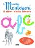 Il libro delle lettere - I miei libri Montessori  Autori Vari   Fabbri Editori