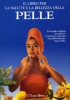 Il libro per la salute e la bellezza della pelle  Nuria Polo   Lyra Libri