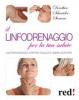 Il linfodrenaggio per la tua salute  Dorothea Schneider-Siemens   Red Edizioni