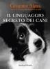 Il linguaggio segreto dei cani  Graeme Sims   Sperling & Kupfer