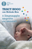 Il linguaggio segreto dei neonati  Tracy Hogg   Mondadori