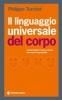 Il linguaggio universale del corpo  Philippe Turchet   Tecniche Nuove