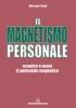 Il Magnetismo Personale  Giuseppe Gangi   Edizioni Mediterranee