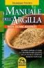 Il Manuale dell'Argilla (Copertina rovinata)  Giuseppe Ferraro   Macro Edizioni