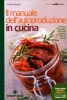 Il Manuale dell'Autoproduzione in Cucina  Chiara Frascari   Tecniche Nuove