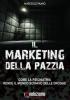 Il Marketing della Pazzia  Marcello Pamio   Revoluzione Edizioni