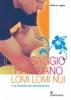 Il Massaggio Hawaiano Lomi Lomi Nui  Duilio La Tegola   Edizioni Mediterranee