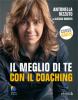 Il meglio di te con il Coaching (ebook)  Antonella Rizzuto Alessio Roberti  Alessio Roberti