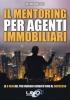 Il Mentoring per Agenti Immobiliari  Antonio Malgieri   Uno Editori