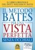 Il Metodo Bates per una Vista Perfetta Senza Occhiali  William Horatio Bates   Macro Edizioni