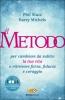 Il Metodo. Per cambiare da subito la tua vita e ritrovare forza, fiducia e coraggio  Phil Stutz Barry Buzan  Sperling & Kupfer