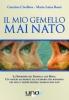 Il Mio Gemello Mai Nato  Caterina Civallero Maria Luisa Rossi  Uno Editori