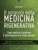 Il miracolo della medicina rigenerativa  Elisa Lottor   Edizioni il Punto d'Incontro