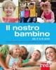 Il nostro bambino da 3 a 6 anni  Gianfranco Trapani Aurora Mastroleo  Red Edizioni