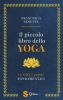 Il piccolo libro dello yoga  Francesca Senette   Sonda Edizioni