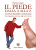 Il piede dalla A alla Z  Franco Copes   Anima Edizioni