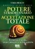 Il Potere straordinario dell'Accettazione Totale  Tara Brach   Bis Edizioni