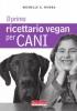 Il primo ricettario vegan per cani  Michelle A. Rivera   Terra Nuova Edizioni