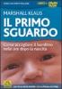 Il Primo Sguardo (DVD)  Marshall Klaus Silvia Sandri Polina Zlotnik Macro Edizioni