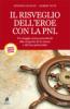 Il risveglio dell'eroe con la PNL (ebook)  Stephen Gilligan Robert Dilts  Alessio Roberti