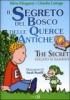 Il Segreto del Bosco delle Querce Antiche  Silvia Minguzzi Claudia Lattuga  Edizioni Sì