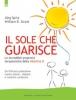 Il sole che guarisce  Jorg Spitz William B. Grant  Edizioni il Punto d'Incontro