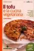 Il Tofu e la Cucina Vegetariana  Giuliana Lomazzi   Tecniche Nuove