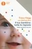 Il tuo bambino: tutte le risposte. Dalla nascita ai tre anni  Tracy Hogg   Mondadori