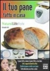 Il tuo pane fatto in casa  Alessandro Valli   Edizioni Fag